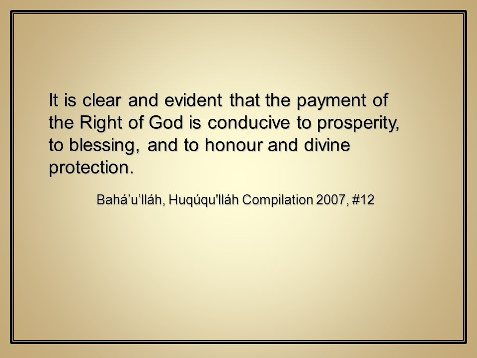 It is clear and evident that the payment of the Right of God is conducive to prosperity, to blessing, and to honour and divine protection.