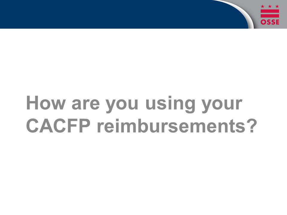 How are you using your CACFP reimbursements