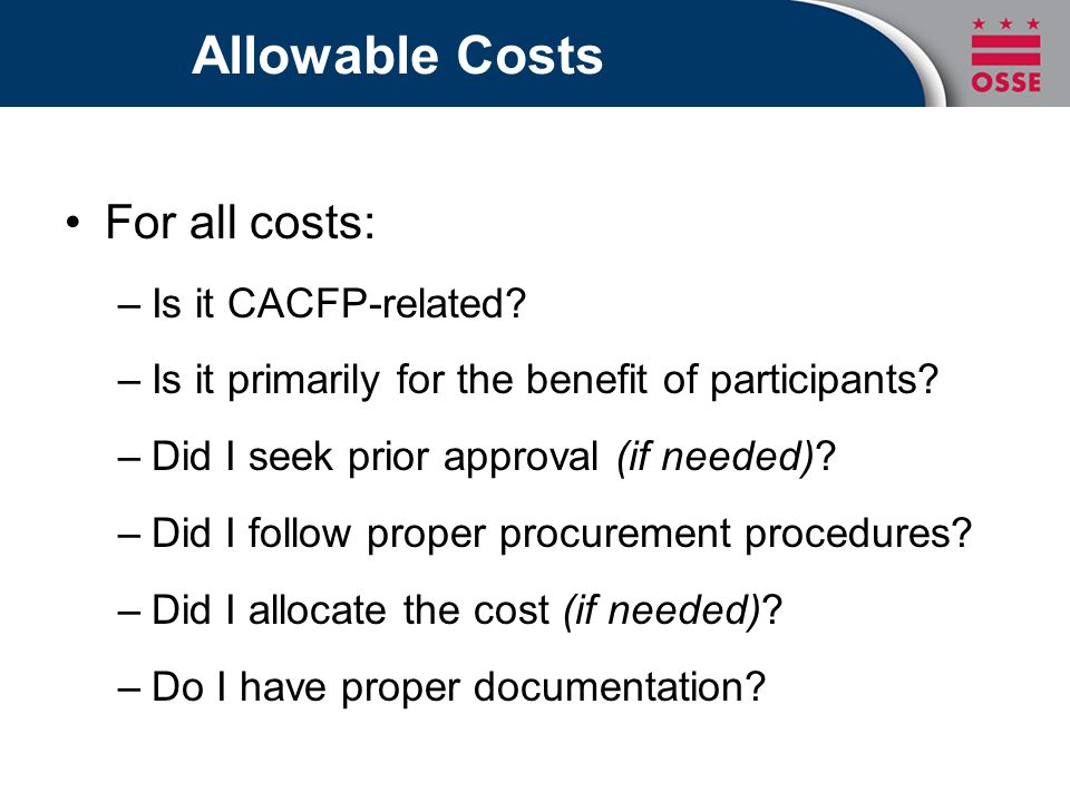 Allowable Costs For all costs: Is it CACFP-related