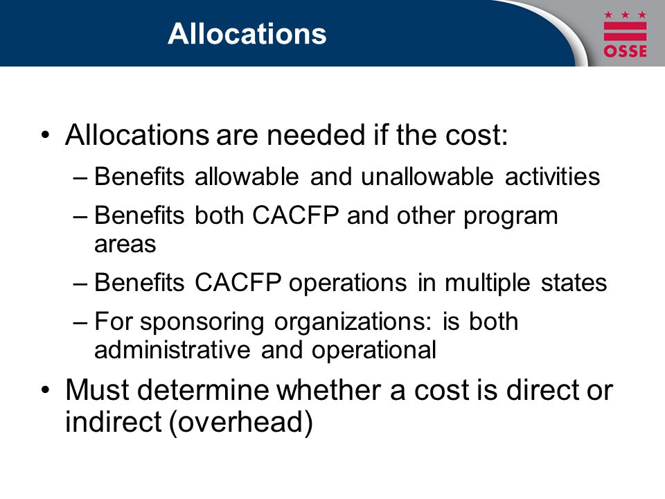 Allocations are needed if the cost: