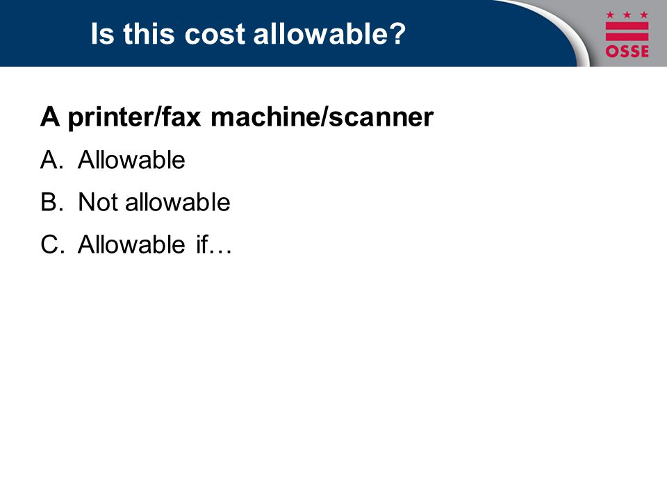 Is this cost allowable A printer/fax machine/scanner Allowable