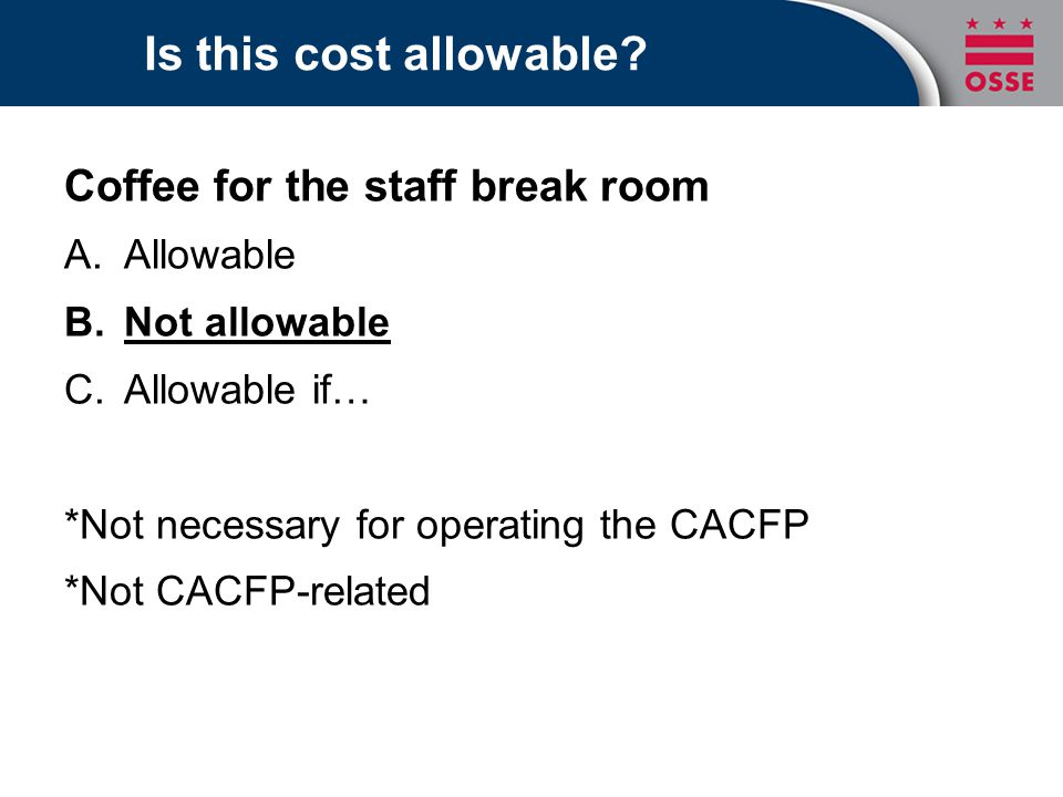 Is this cost allowable Coffee for the staff break room Allowable