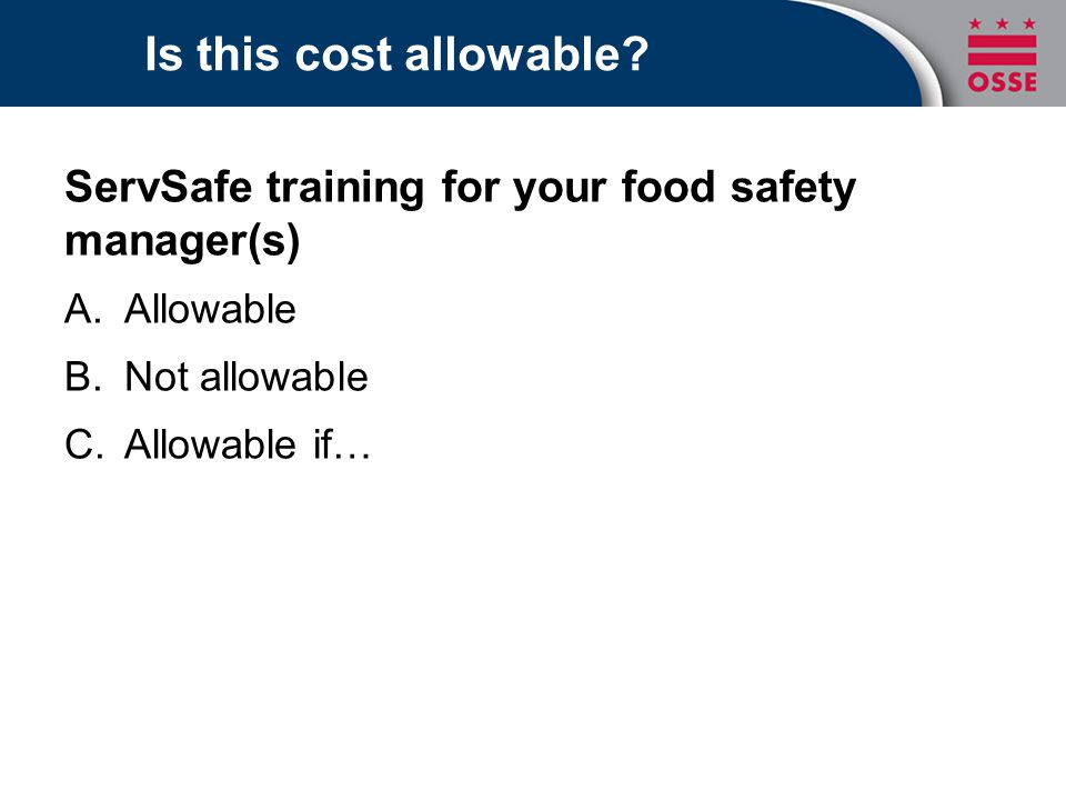 Is this cost allowable ServSafe training for your food safety manager(s) Allowable. Not allowable.
