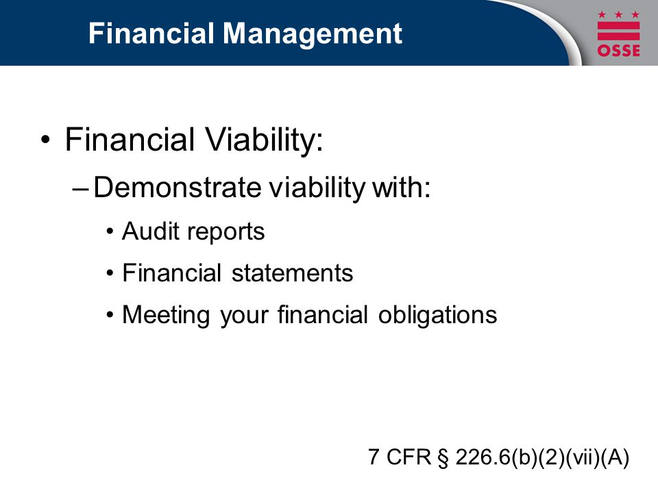 Financial Viability: Financial Management Demonstrate viability with: