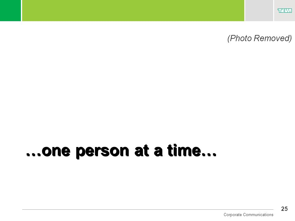 (Photo Removed) …one person at a time…