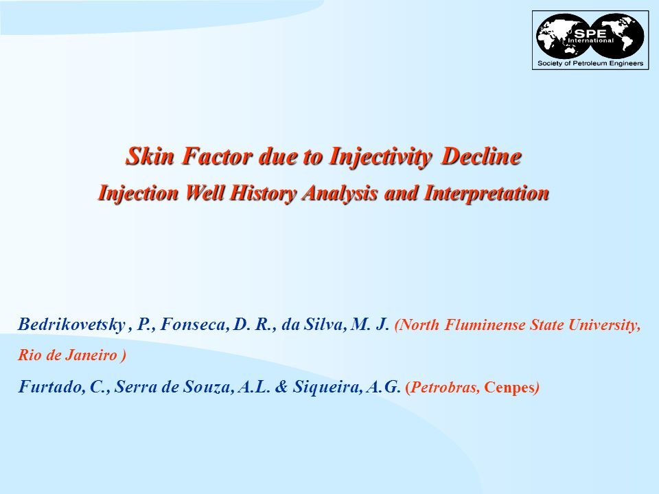 Skin Factor due to Injectivity Decline