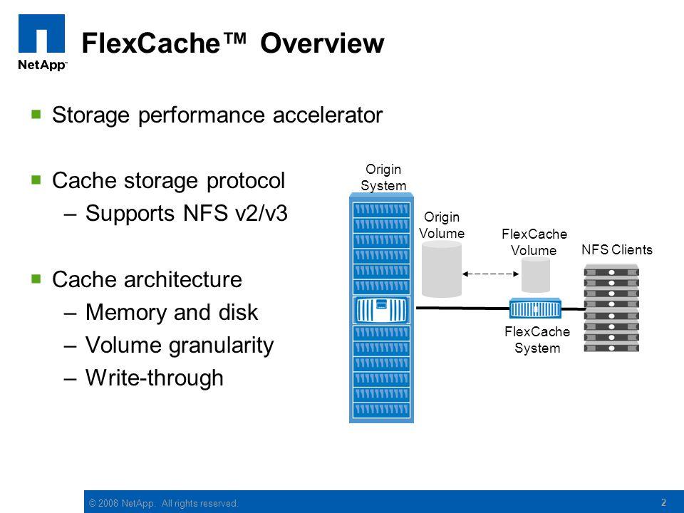 FlexCache™ Overview Storage performance accelerator