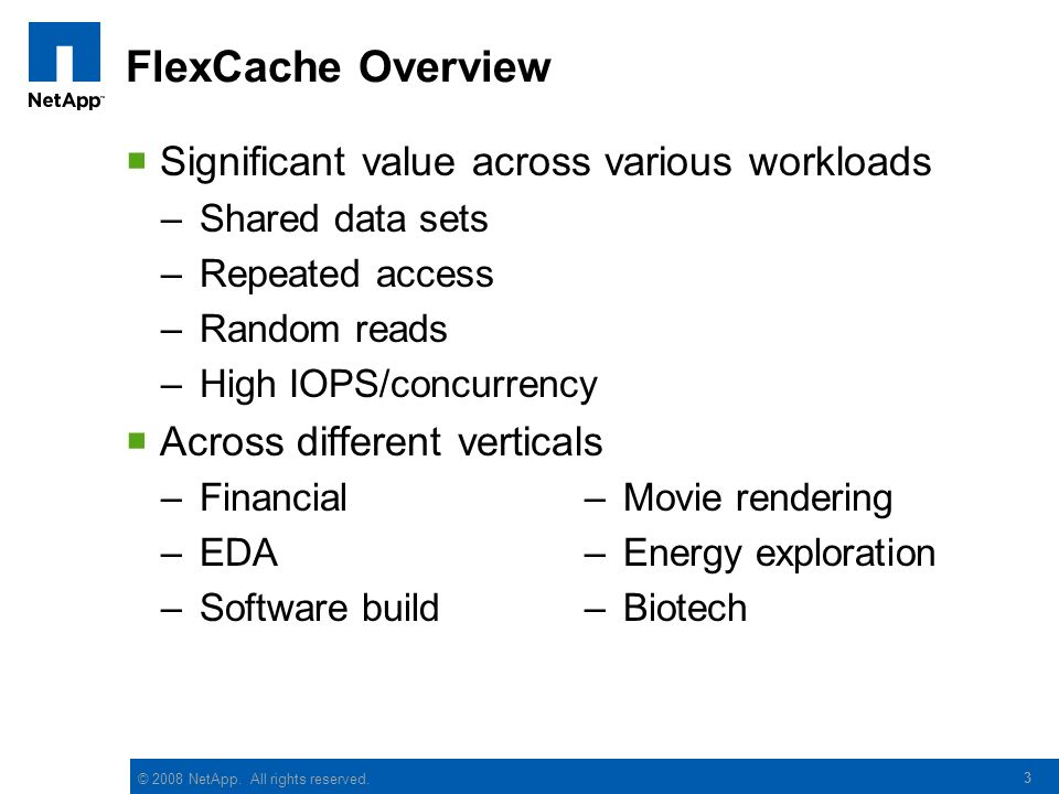 FlexCache Overview Significant value across various workloads