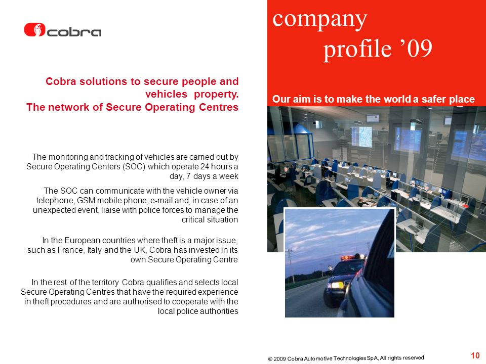company profile '09. Our aim is to make the world a safer place. Cobra solutions to secure people and vehicles property.