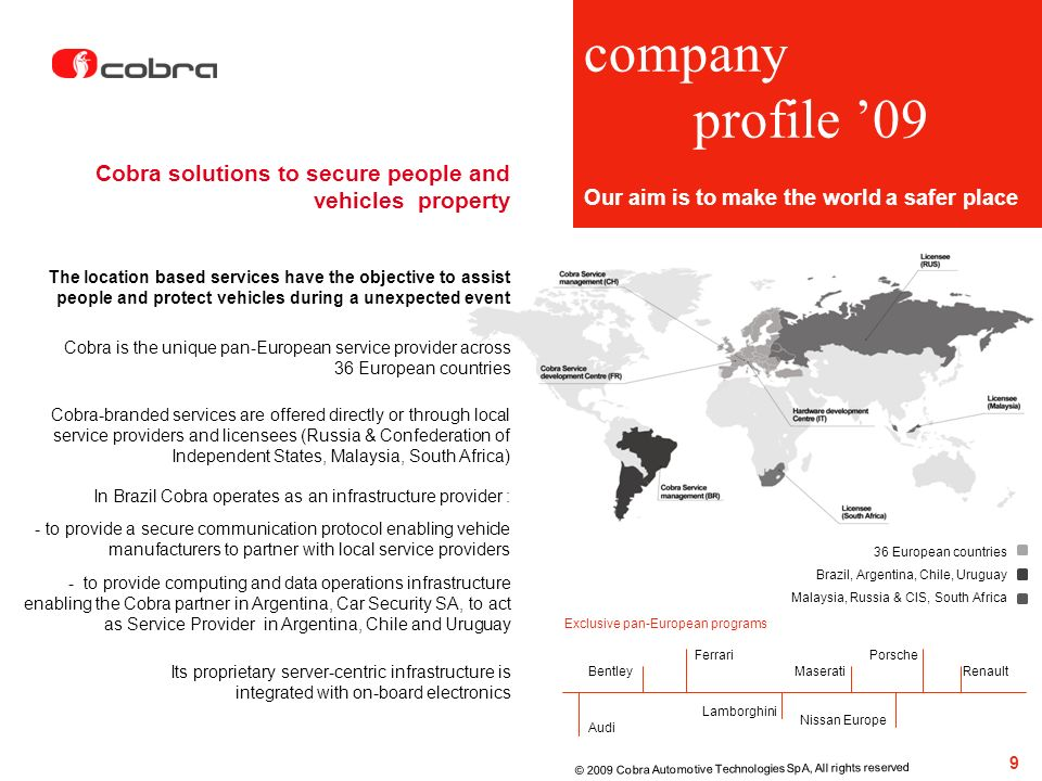 companyprofile '09. Our aim is to make the world a safer place. Cobra solutions to secure people and vehicles property.