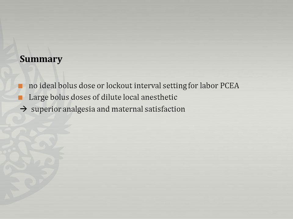 Summary no ideal bolus dose or lockout interval setting for labor PCEA