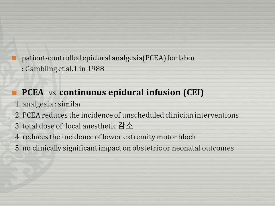 PCEA vs continuous epidural infusion (CEI)