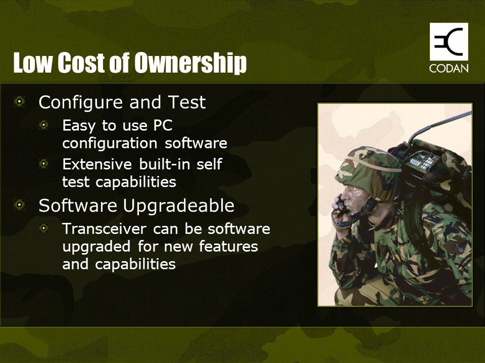 Low Cost of Ownership Configure and Test Software Upgradeable