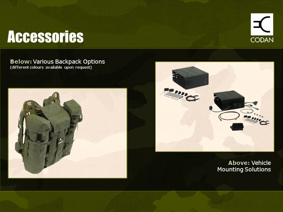 Accessories Below: Various Backpack Options (different colours available upon request) Above: Vehicle Mounting Solutions.
