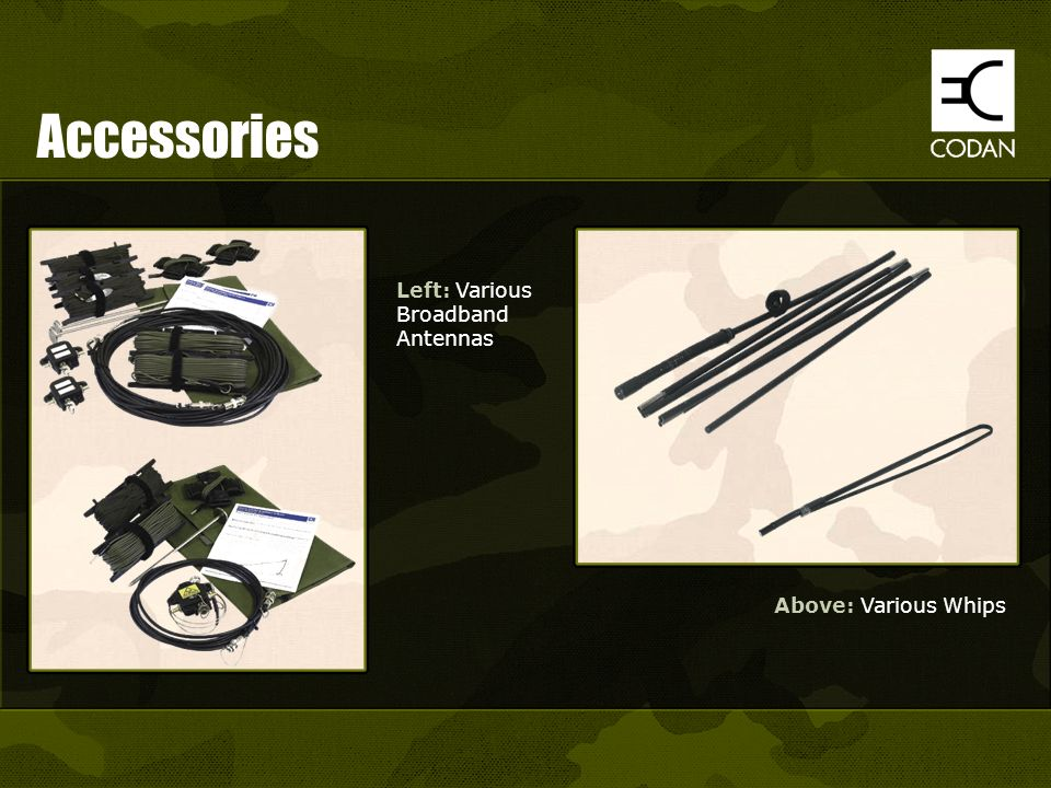 Accessories Left: Various Broadband Antennas Above: Various Whips