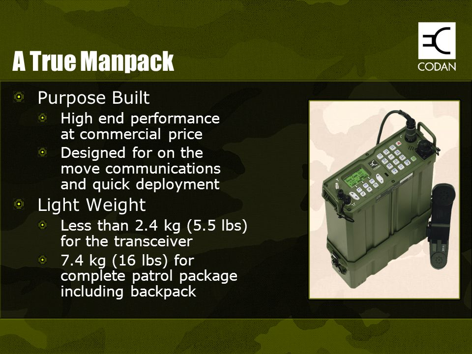 A True Manpack Purpose Built Light Weight