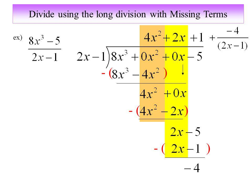 Divide using the long division with Missing Terms