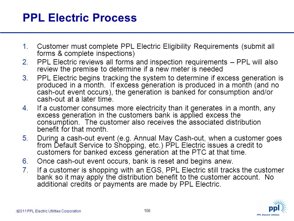 PPL Electric Process Customer must complete PPL Electric Eligibility Requirements (submit all forms & complete inspections)