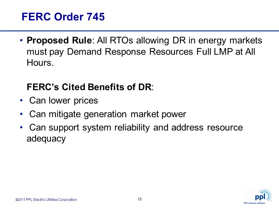 FERC Order 745 Proposed Rule: All RTOs allowing DR in energy markets must pay Demand Response Resources Full LMP at All Hours.