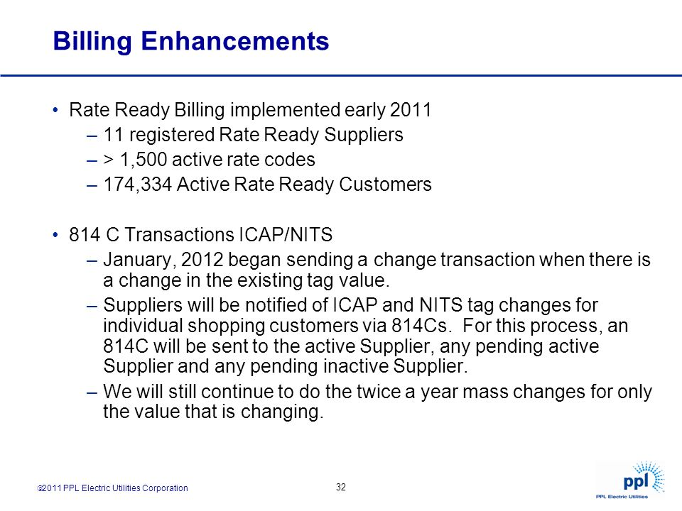 Billing Enhancements Rate Ready Billing implemented early 2011