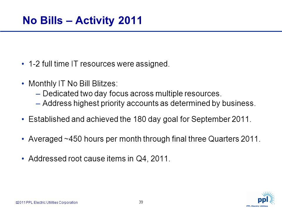 No Bills – Activity 2011 1-2 full time IT resources were assigned.