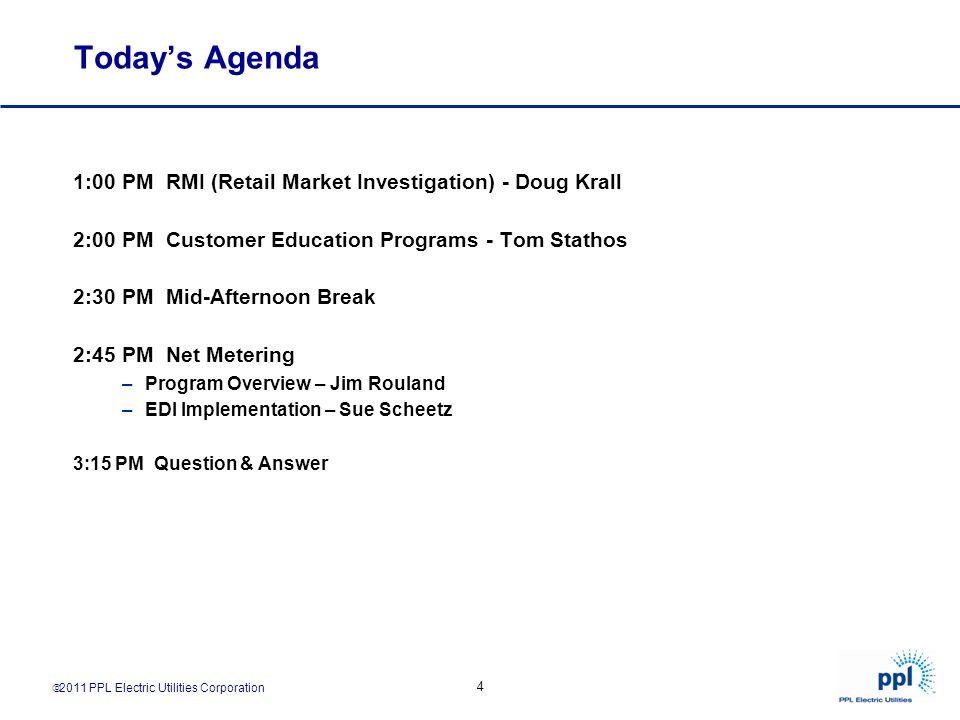 Today's Agenda 1:00 PM RMI (Retail Market Investigation) - Doug Krall