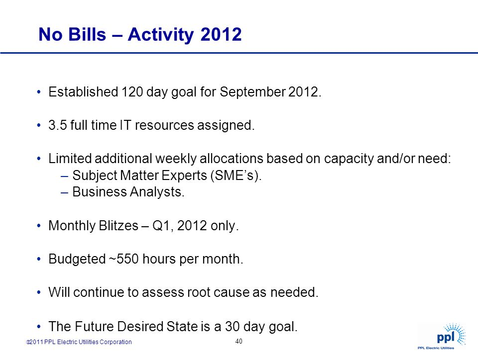 No Bills – Activity 2012 Established 120 day goal for September 2012.
