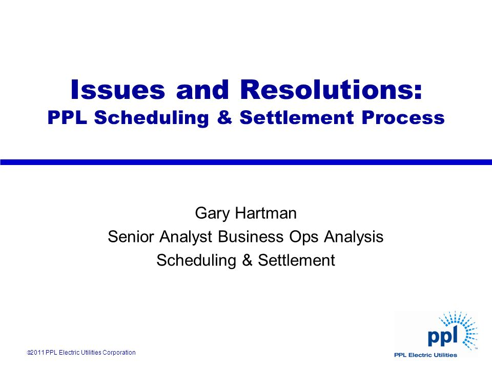 Issues and Resolutions: PPL Scheduling & Settlement Process