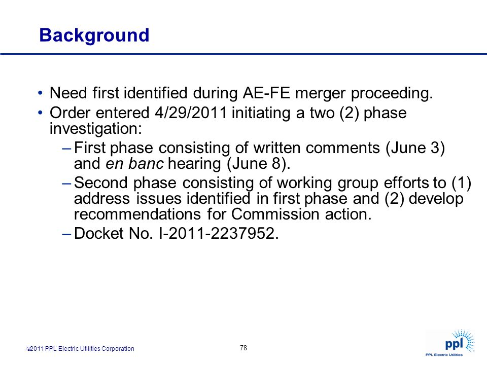 Background Need first identified during AE-FE merger proceeding.
