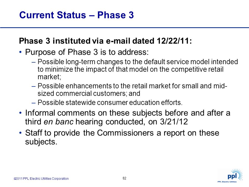 Current Status – Phase 3 Phase 3 instituted via  dated 12/22/11: