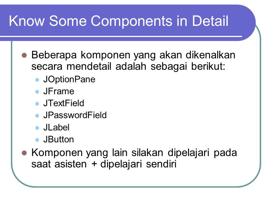 Know Some Components in Detail