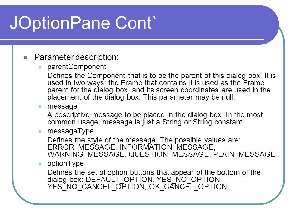 JOptionPane Cont` Parameter description: parentComponent