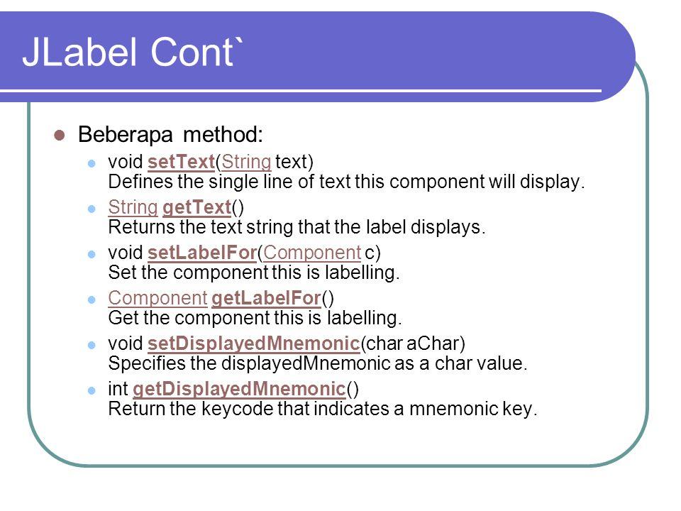 JLabel Cont` Beberapa method: