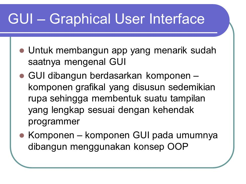 GUI – Graphical User Interface