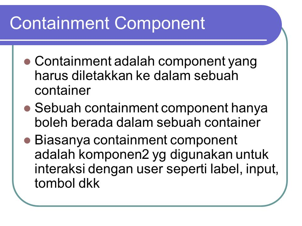 Containment Component