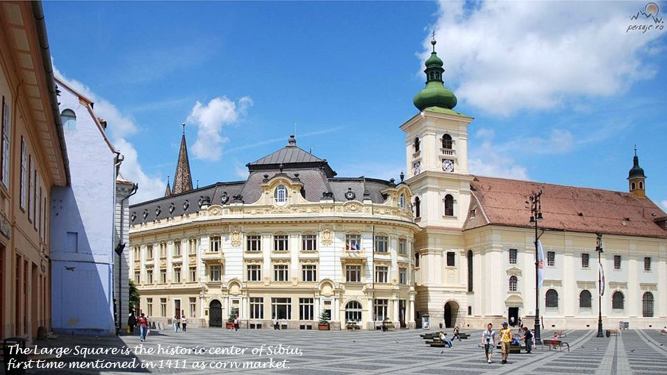The Large Square is the historic center of Sibiu, first time mentioned in 1411 as corn market.