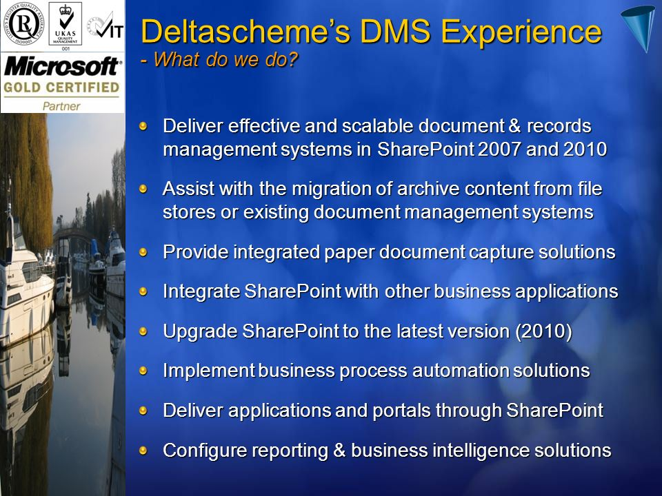 Deltascheme's DMS Experience - What do we do