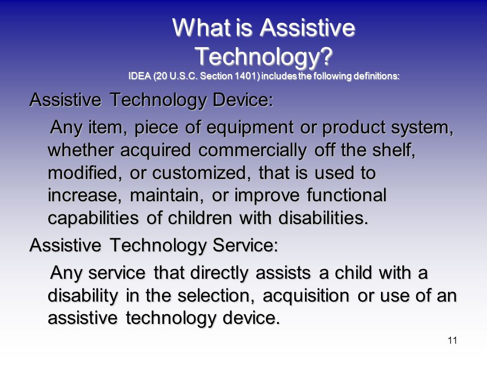 What is Assistive Technology. IDEA (20 U. S. C