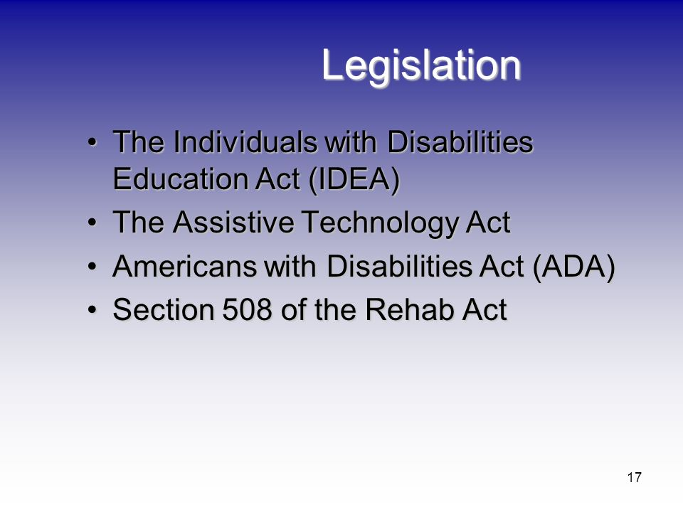 Legislation The Individuals with Disabilities Education Act (IDEA)