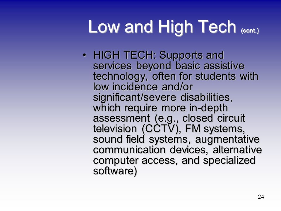 Low and High Tech (cont.)