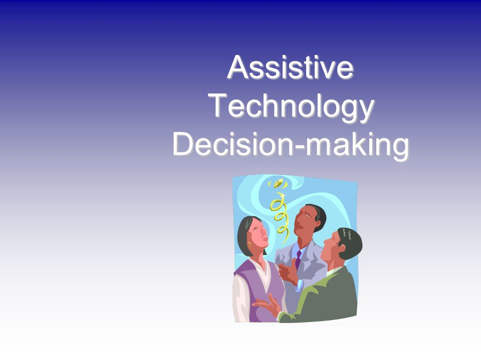 Assistive Technology Decision-making