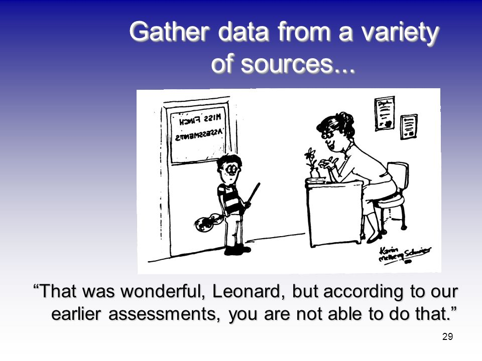 Gather data from a variety of sources...