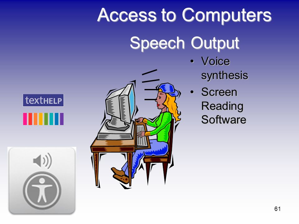Access to Computers Speech Output