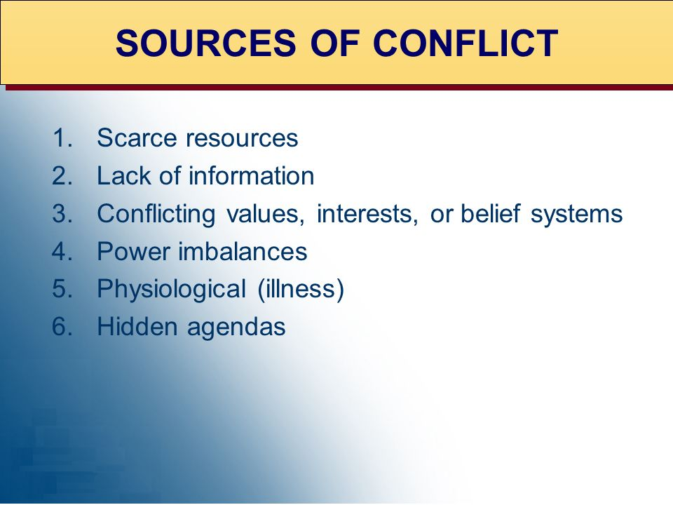 EXPERT ADVICE SOURCES OF CONFLICT Scarce resources Lack of information