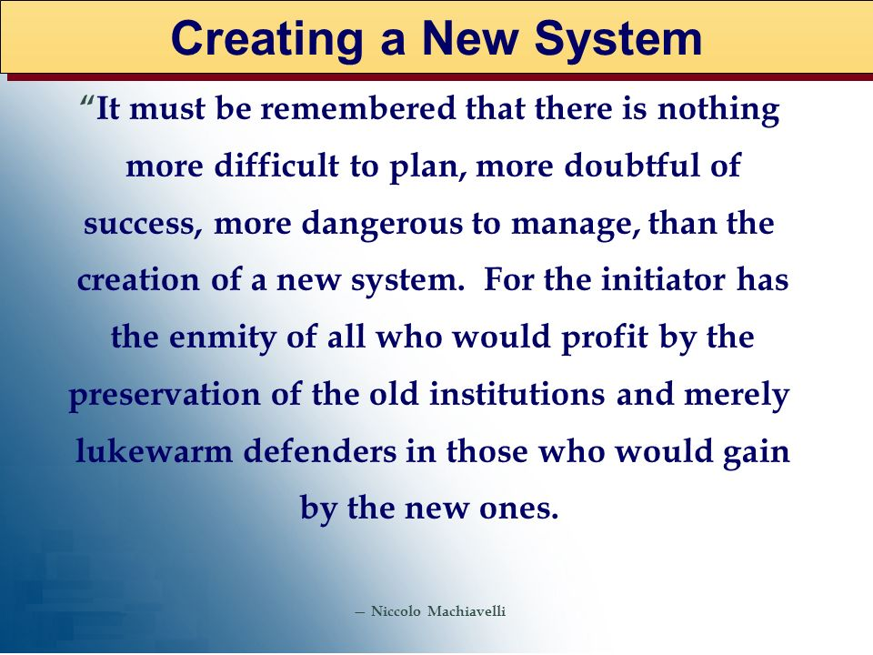 Creating a New System It must be remembered that there is nothing
