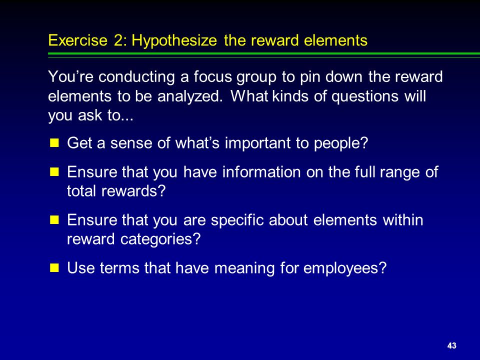 Exercise 2: Hypothesize the reward elements