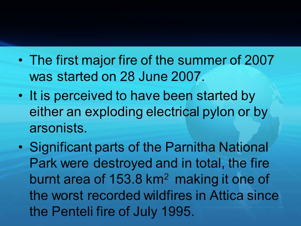 The first major fire of the summer of 2007 was started on 28 June 2007.