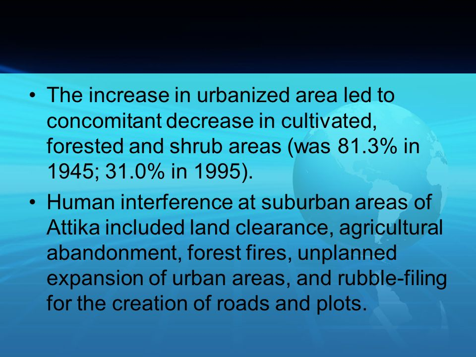 The increase in urbanized area led to concomitant decrease in cultivated, forested and shrub areas (was 81.3% in 1945; 31.0% in 1995).