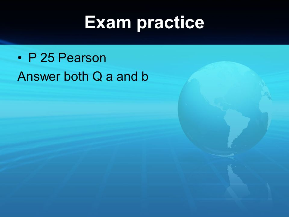 Exam practice P 25 Pearson Answer both Q a and b