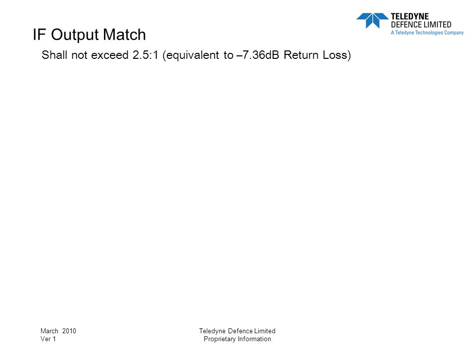 IF Output Match Shall not exceed 2. 5:1 (equivalent to –7